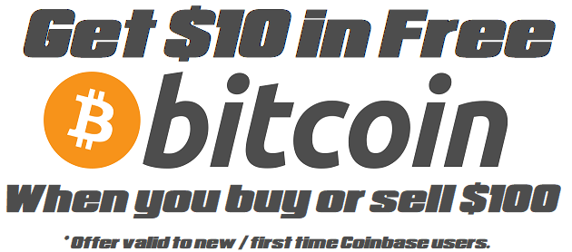 Get $10 in Bitcoin Free when you sign up and buy or sell your first $100